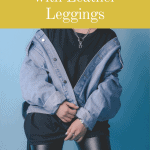 Cover image for what to wear with leather leggings